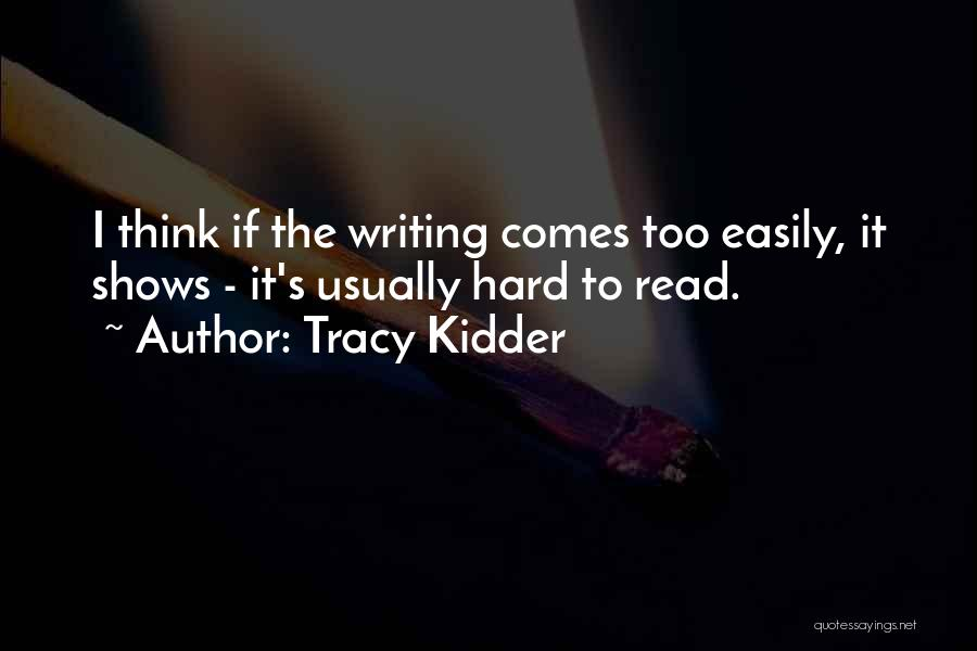 I Think Quotes By Tracy Kidder