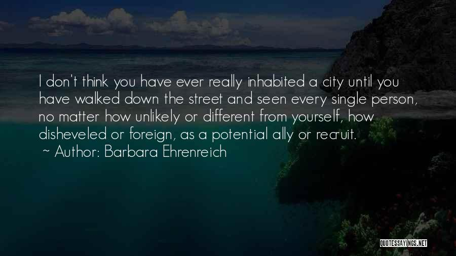 I Think You Different Quotes By Barbara Ehrenreich