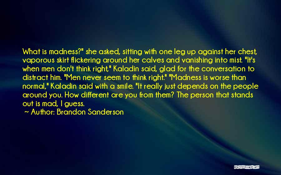 I Think You Different Quotes By Brandon Sanderson