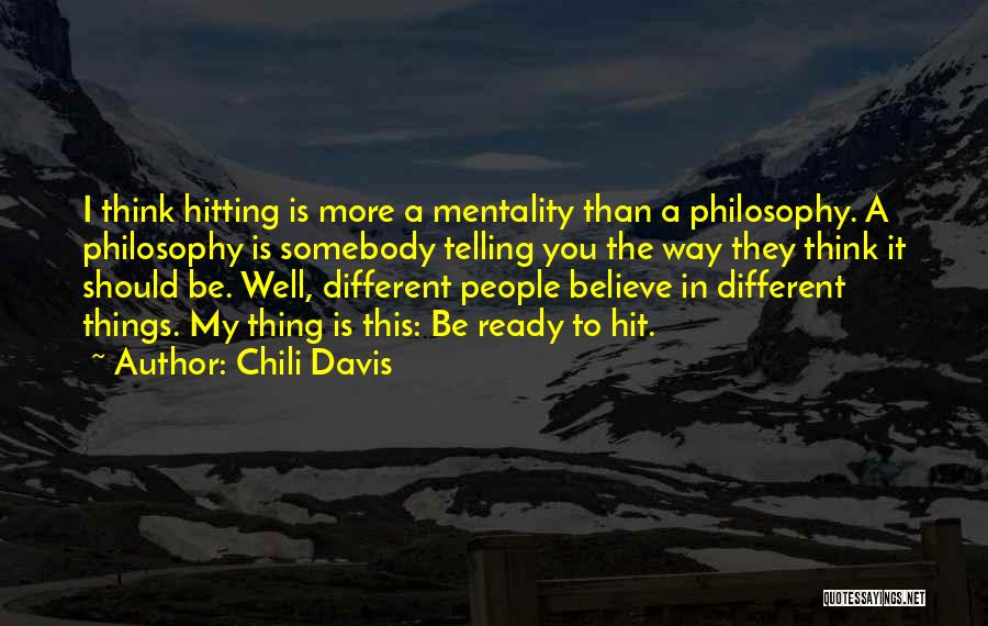 I Think You Different Quotes By Chili Davis