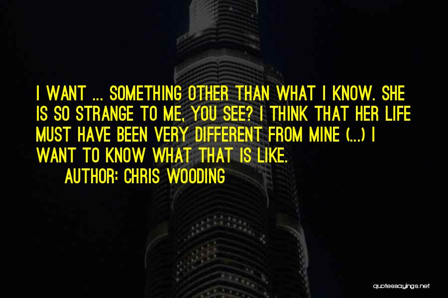 I Think You Different Quotes By Chris Wooding