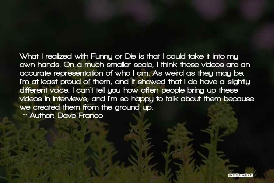 I Think You Different Quotes By Dave Franco