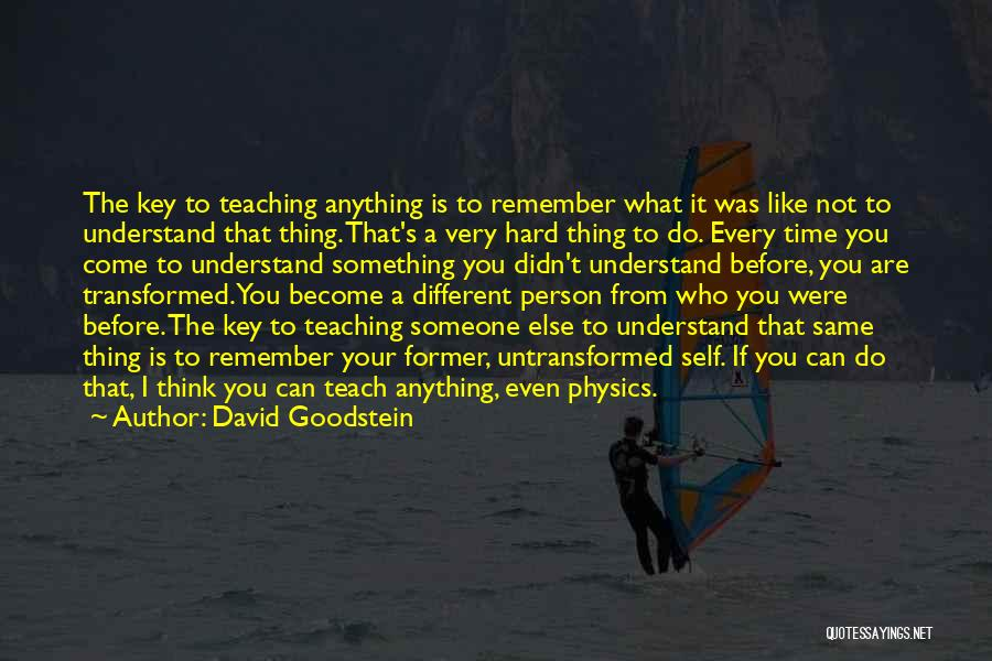 I Think You Different Quotes By David Goodstein
