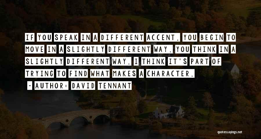 I Think You Different Quotes By David Tennant