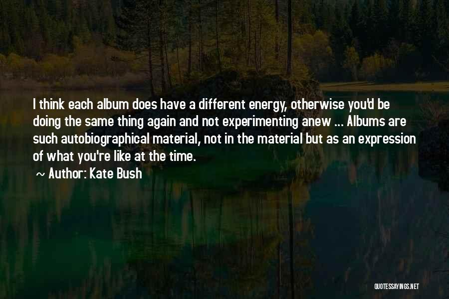 I Think You Different Quotes By Kate Bush