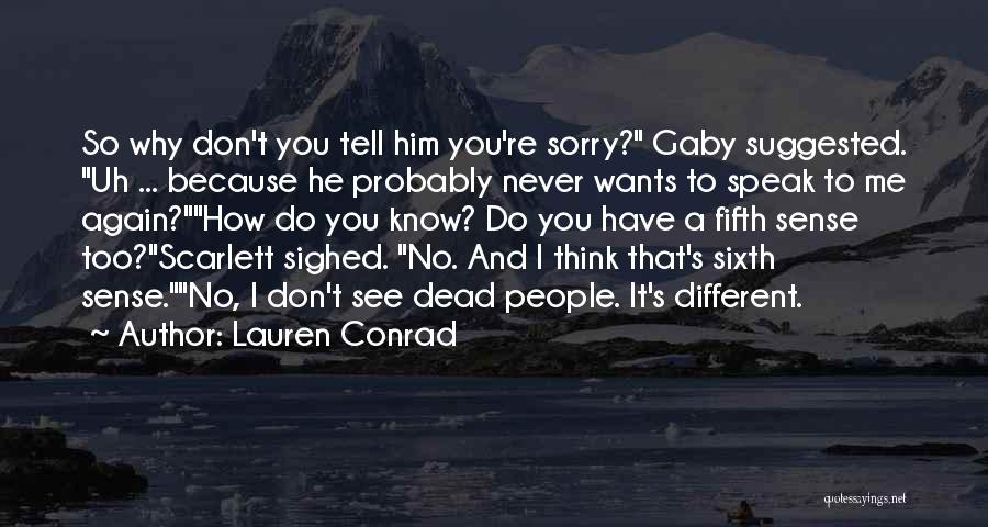 I Think You Different Quotes By Lauren Conrad