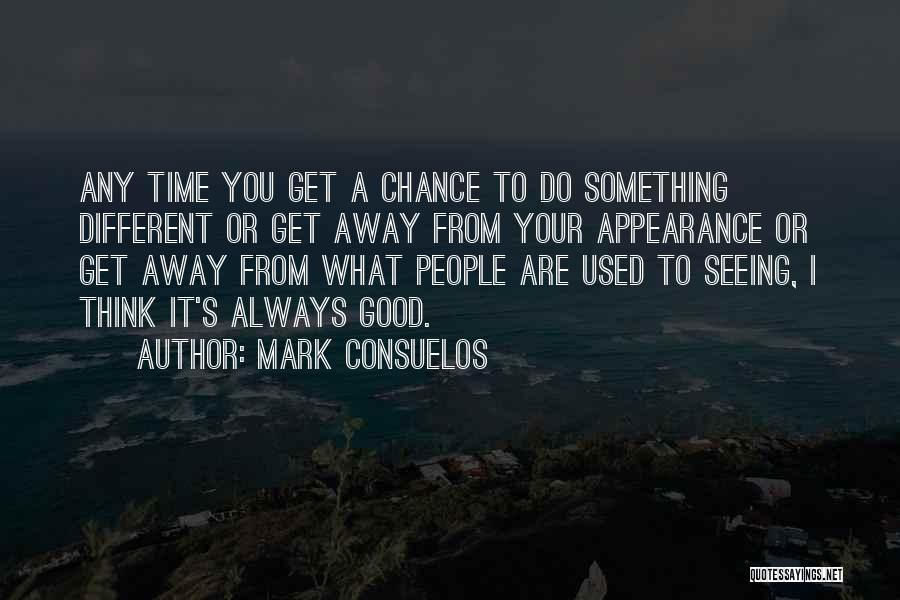 I Think You Different Quotes By Mark Consuelos