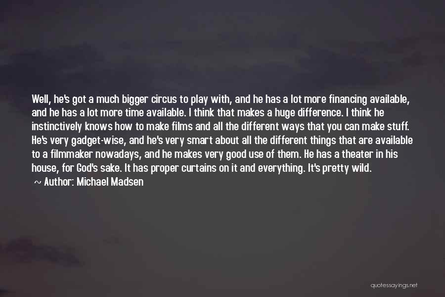 I Think You Different Quotes By Michael Madsen