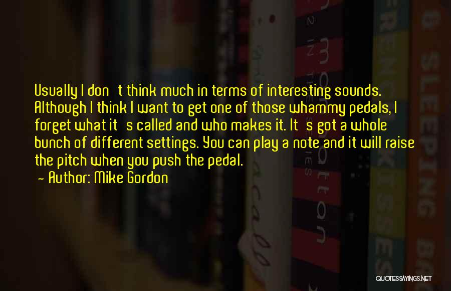 I Think You Different Quotes By Mike Gordon