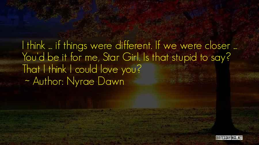 I Think You Different Quotes By Nyrae Dawn