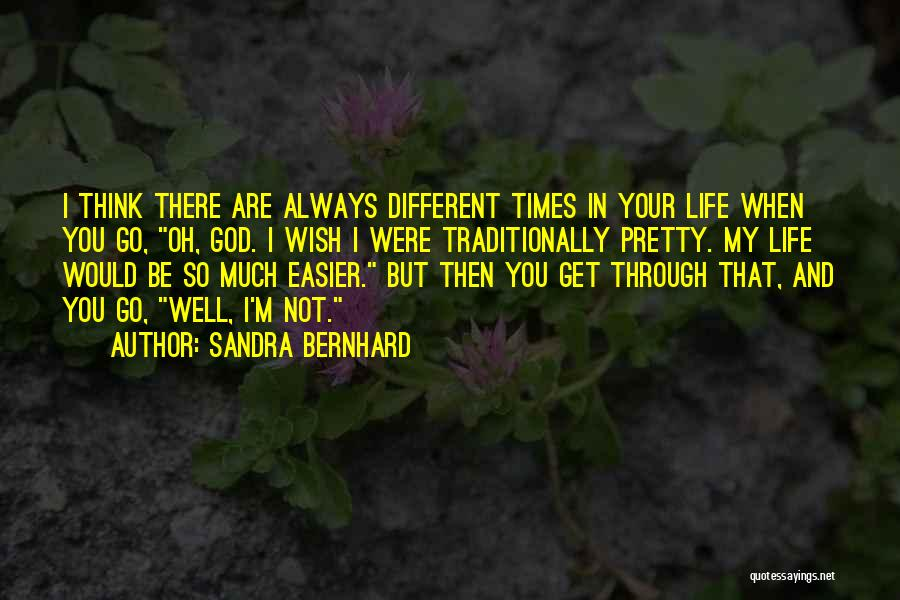 I Think You Different Quotes By Sandra Bernhard