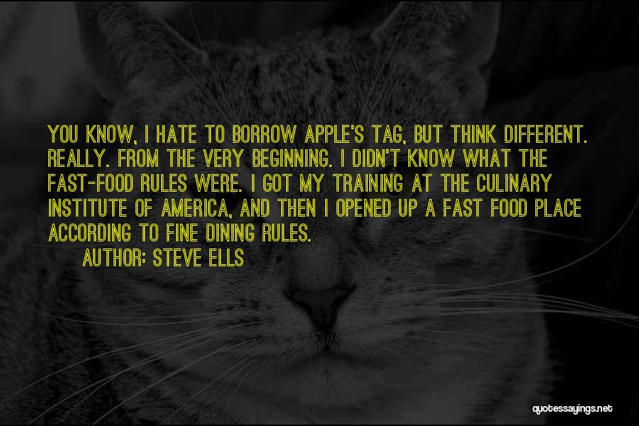 I Think You Different Quotes By Steve Ells