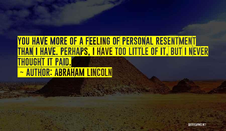 I Thought More Of You Quotes By Abraham Lincoln