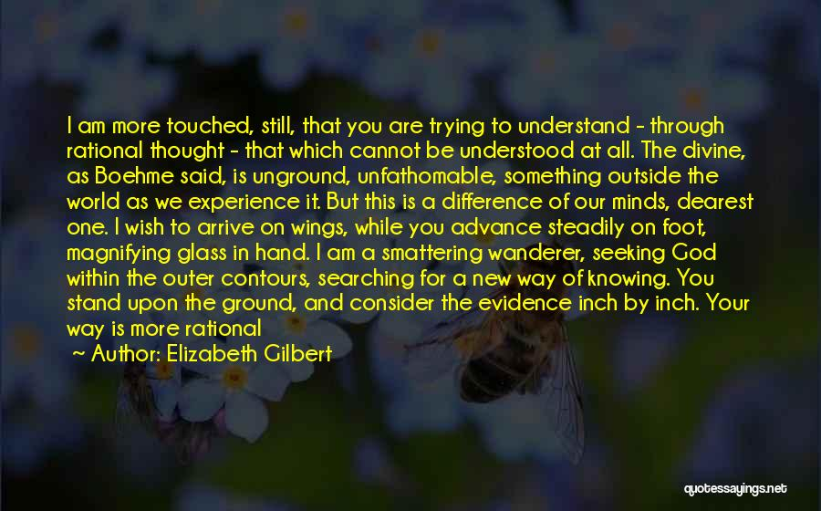 I Thought More Of You Quotes By Elizabeth Gilbert