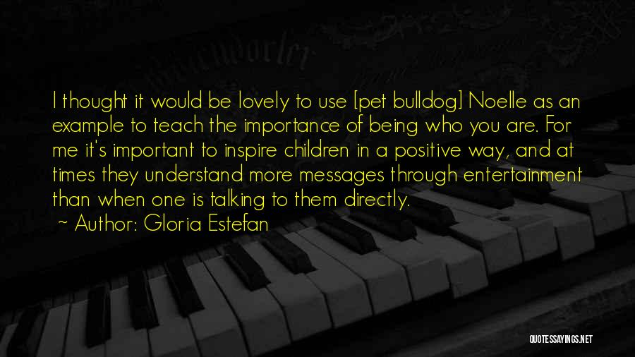 I Thought More Of You Quotes By Gloria Estefan