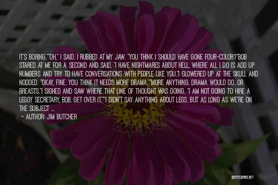 I Thought More Of You Quotes By Jim Butcher