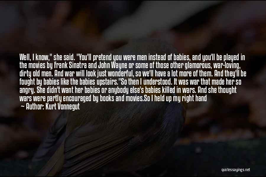 I Thought More Of You Quotes By Kurt Vonnegut