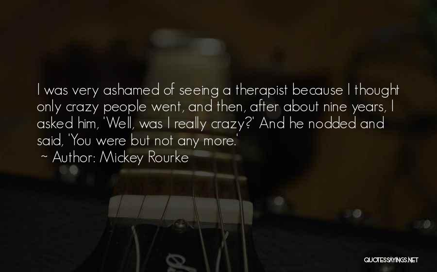 I Thought More Of You Quotes By Mickey Rourke