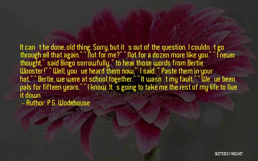 I Thought More Of You Quotes By P.G. Wodehouse