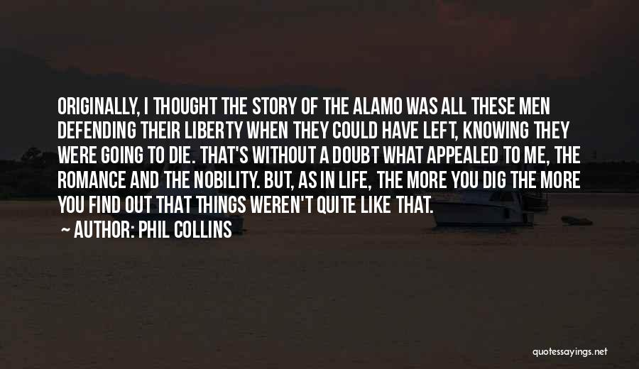 I Thought More Of You Quotes By Phil Collins