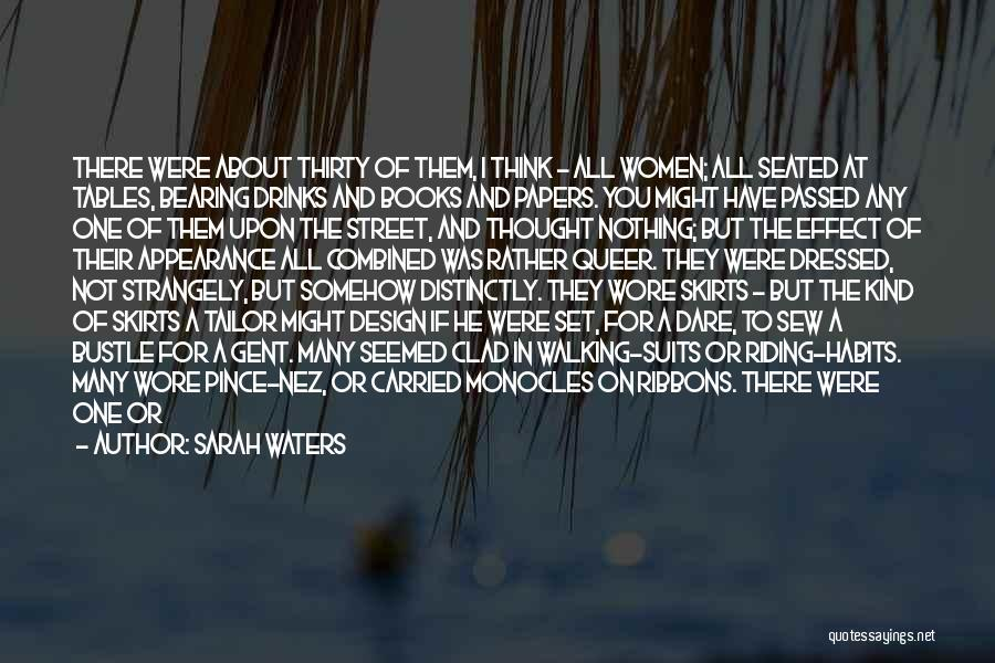 I Thought More Of You Quotes By Sarah Waters