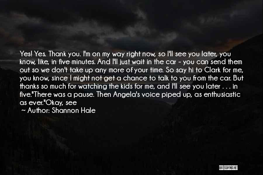 I Thought More Of You Quotes By Shannon Hale