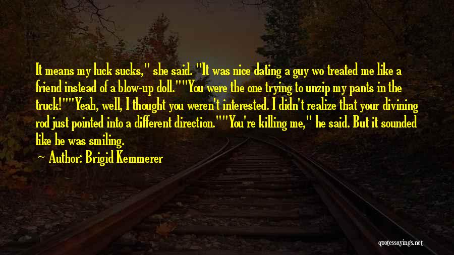 I Thought You're My Friend Quotes By Brigid Kemmerer