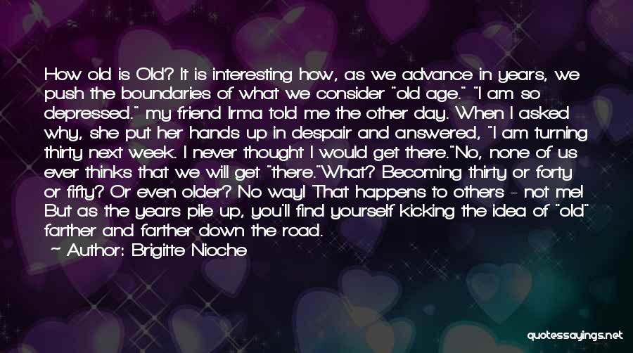 I Thought You're My Friend Quotes By Brigitte Nioche