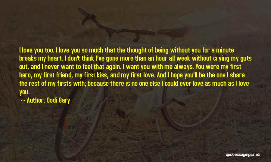 I Thought You're My Friend Quotes By Codi Gary