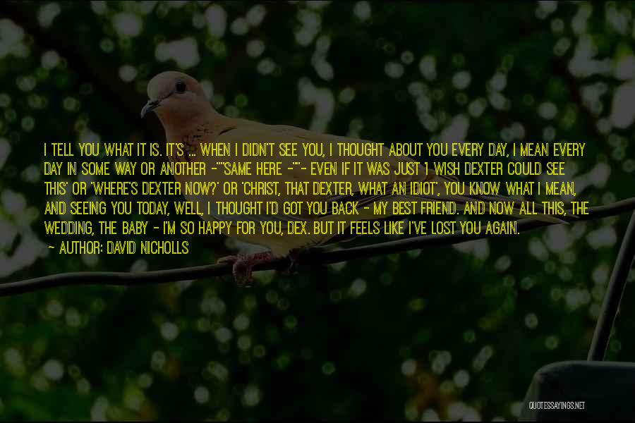 I Thought You're My Friend Quotes By David Nicholls