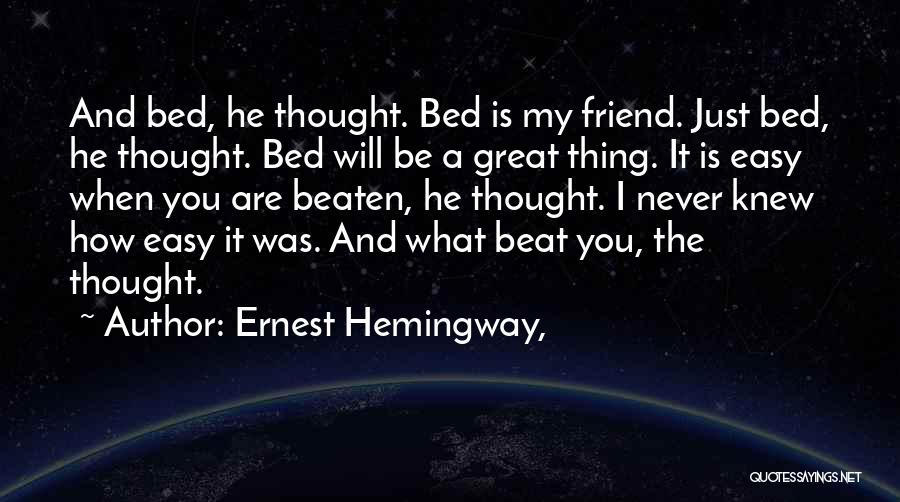 I Thought You're My Friend Quotes By Ernest Hemingway,