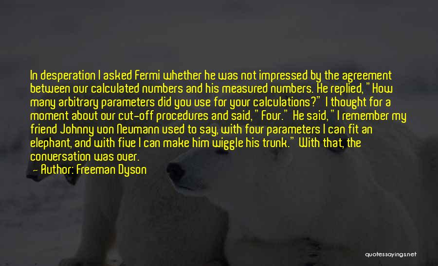 I Thought You're My Friend Quotes By Freeman Dyson