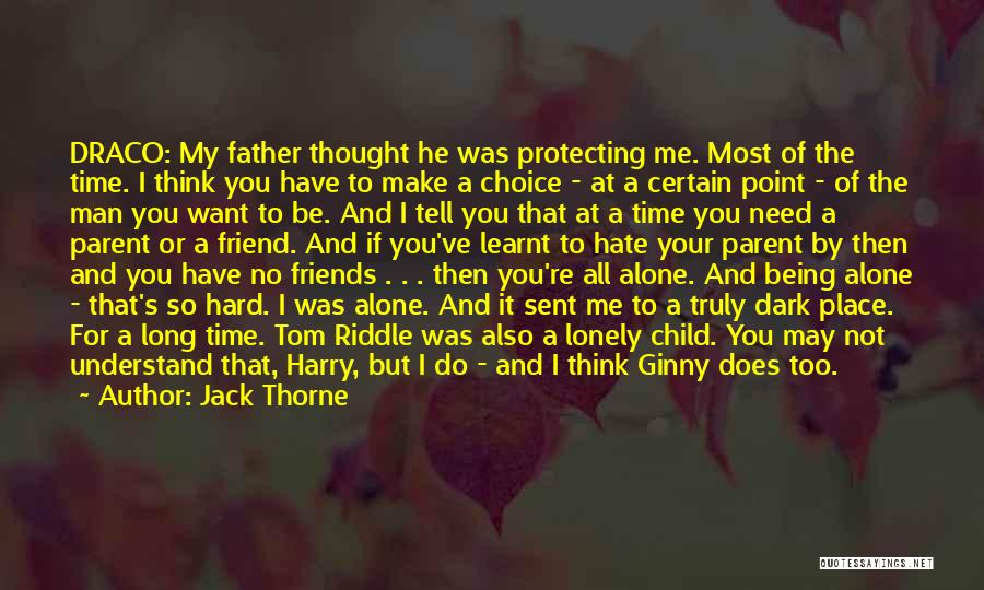 I Thought You're My Friend Quotes By Jack Thorne