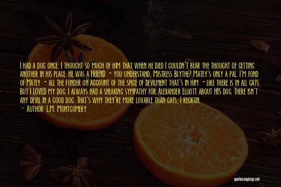 I Thought You're My Friend Quotes By L.M. Montgomery