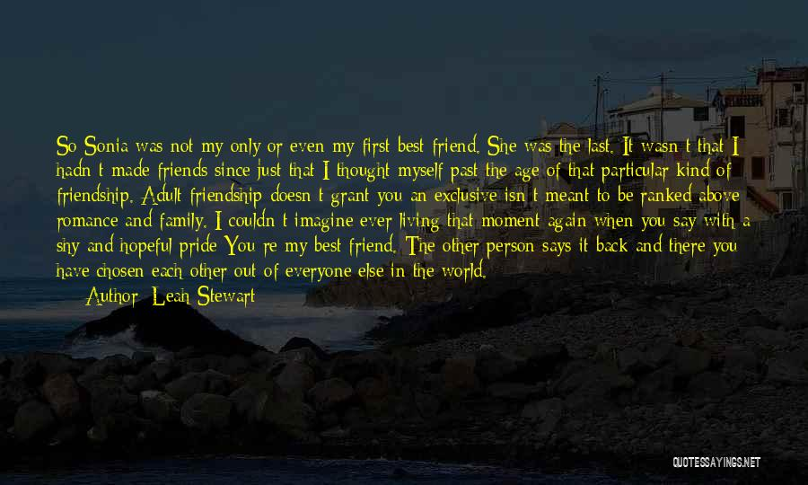 I Thought You're My Friend Quotes By Leah Stewart