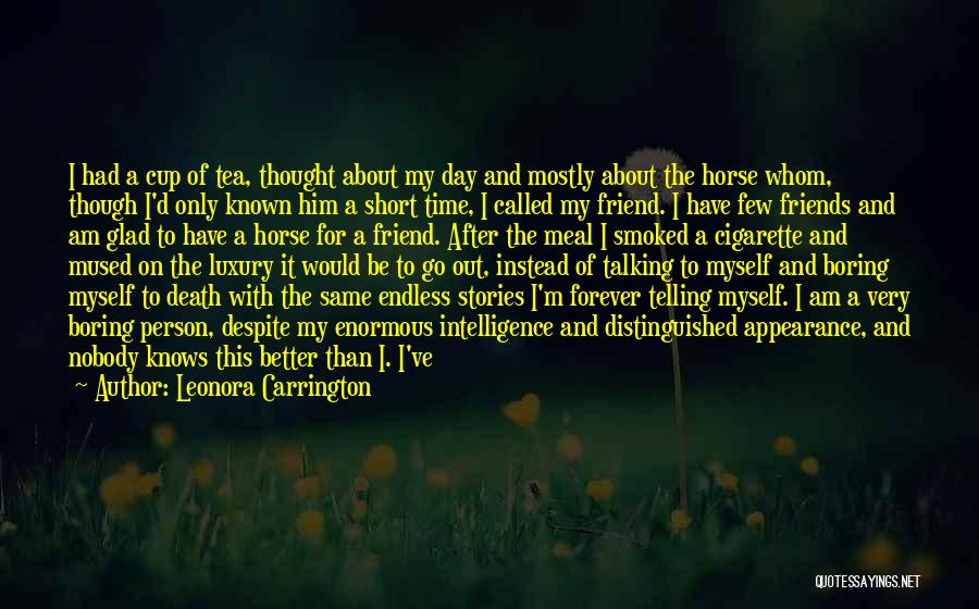 I Thought You're My Friend Quotes By Leonora Carrington