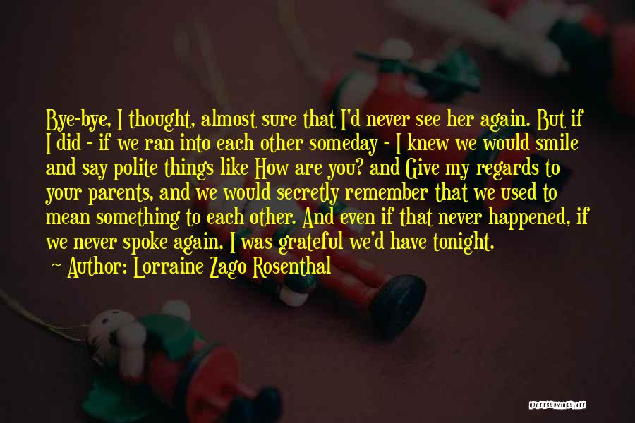 I Thought You're My Friend Quotes By Lorraine Zago Rosenthal