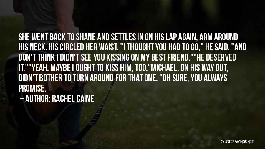 I Thought You're My Friend Quotes By Rachel Caine