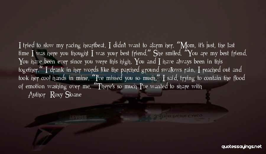 I Thought You're My Friend Quotes By Roxy Sloane