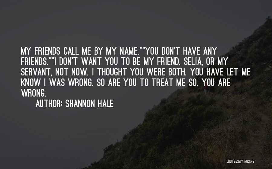I Thought You're My Friend Quotes By Shannon Hale
