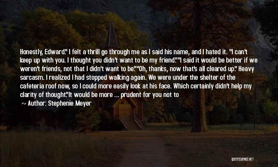 I Thought You're My Friend Quotes By Stephenie Meyer