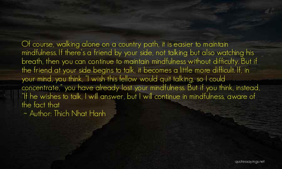 I Thought You're My Friend Quotes By Thich Nhat Hanh