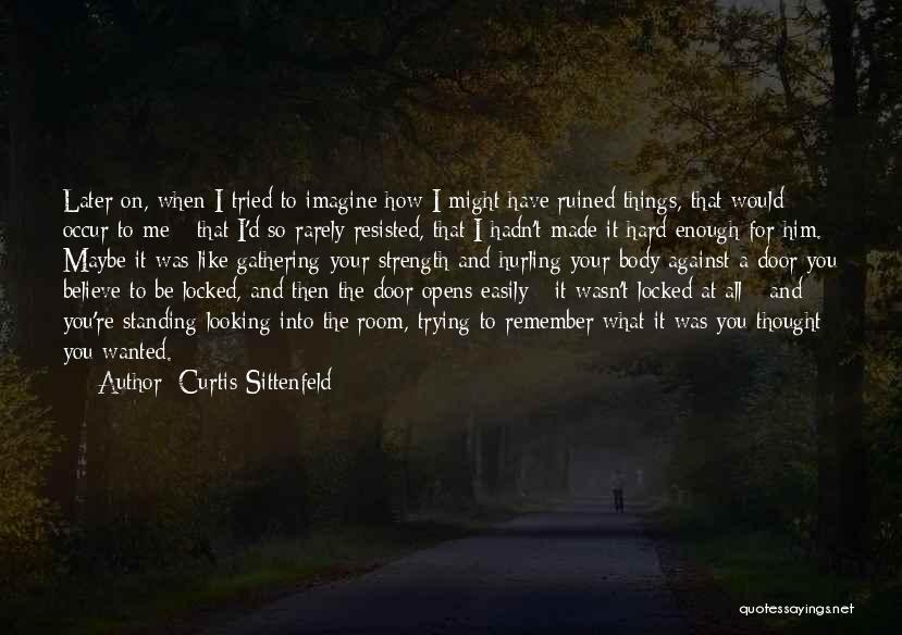I Tried Enough Quotes By Curtis Sittenfeld