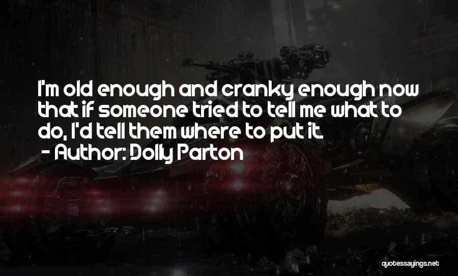 I Tried Enough Quotes By Dolly Parton
