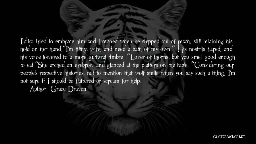 I Tried Enough Quotes By Grace Draven