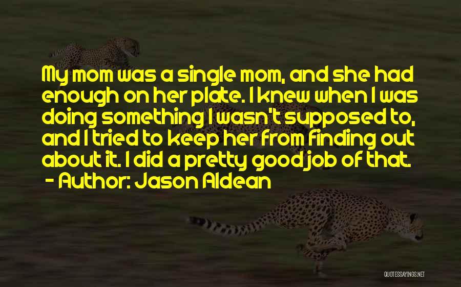 I Tried Enough Quotes By Jason Aldean