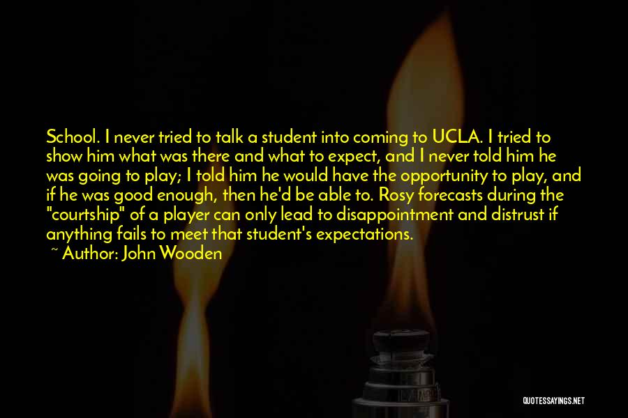 I Tried Enough Quotes By John Wooden