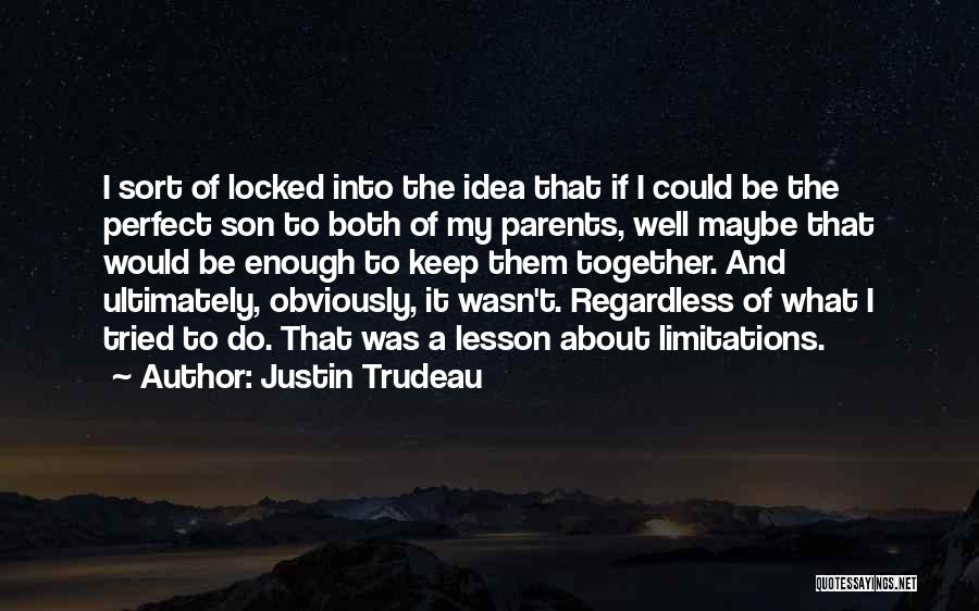 I Tried Enough Quotes By Justin Trudeau