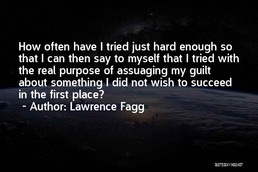 I Tried Enough Quotes By Lawrence Fagg
