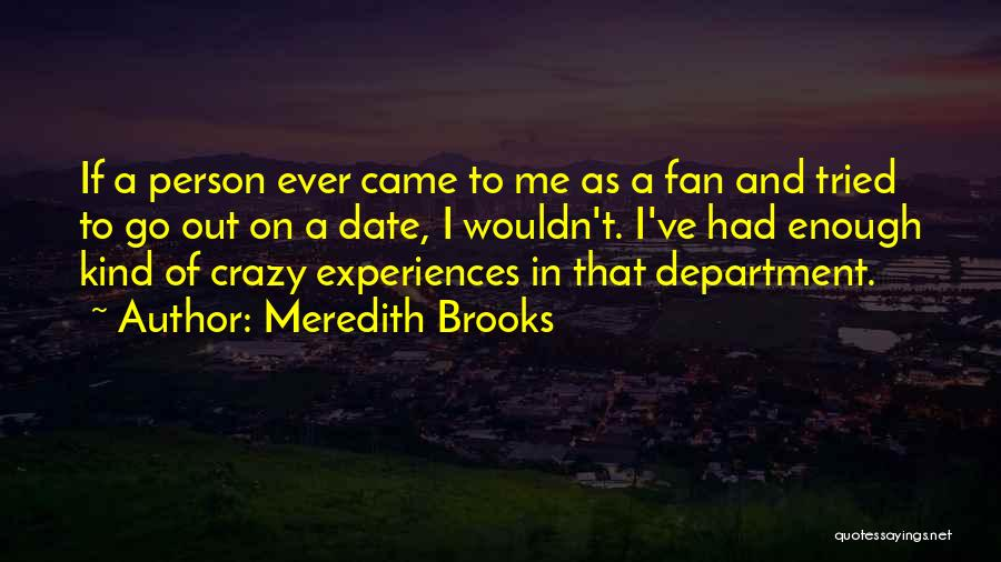 I Tried Enough Quotes By Meredith Brooks